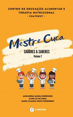 Capa para Sabores & Saberes : Mestre Cuca : receitas das oficinas culinárias infantis do centro de educação alimentar e terapia nutricional